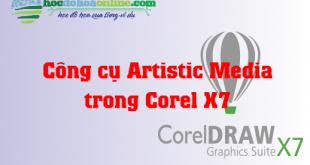 Công cụ Artistic Media trong Corel