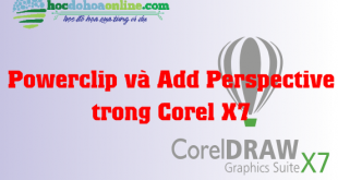 Lệnh Powerclip và lệnh Add Perspective trong Corel